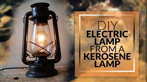 DIY How to make Electric Lamp from a Kerosene Lamp - YouTube