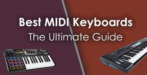 Best MIDI Keyboards: An In-Dept Look At the Market (Jan