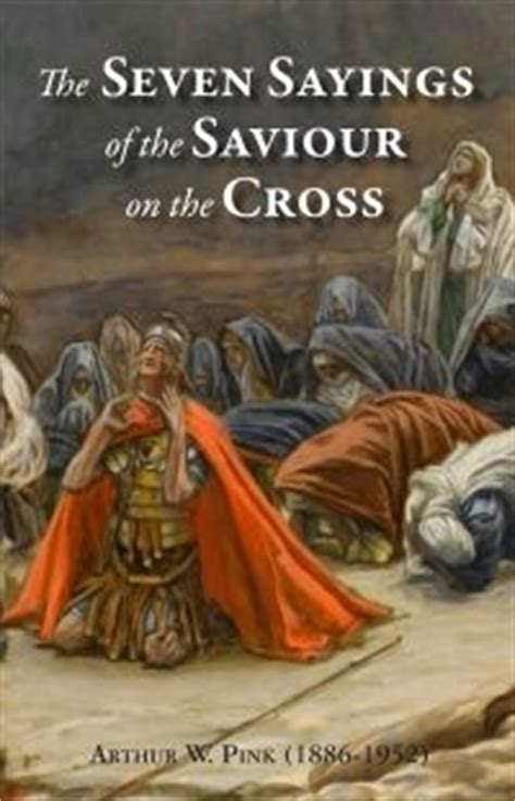 The Seven Sayings of the Savior on the Cross | Monergism